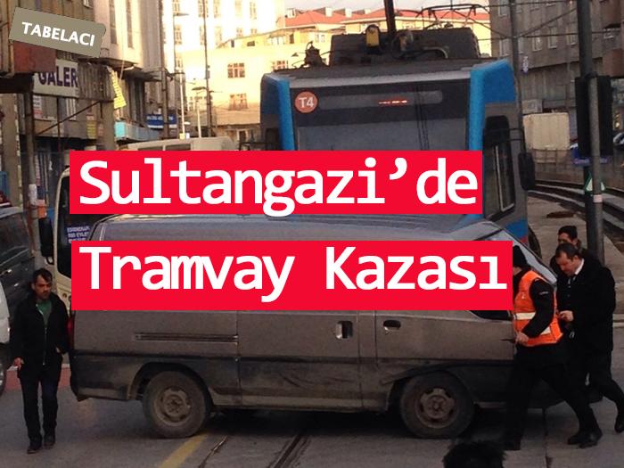 Sultangazi Tramvay Kazası Haber
