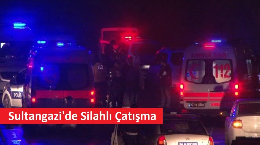 Sultangazi Silahlı Çatışma Haber Çete Gasp